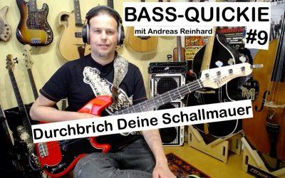 Bass-Quickie #9 – Andreas Reinhard (Durchbrich Deine Schallmauer)