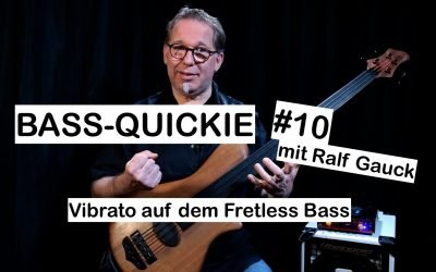 Bass-Quickie #10 – Ralf Gauck (Vibrato auf dem Fretless Bass)